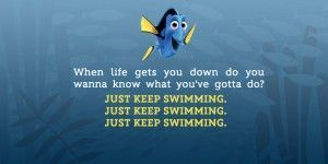 "Dory ""Just Keep Swimming"""