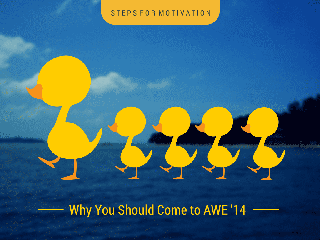 Why you should come to AWE14