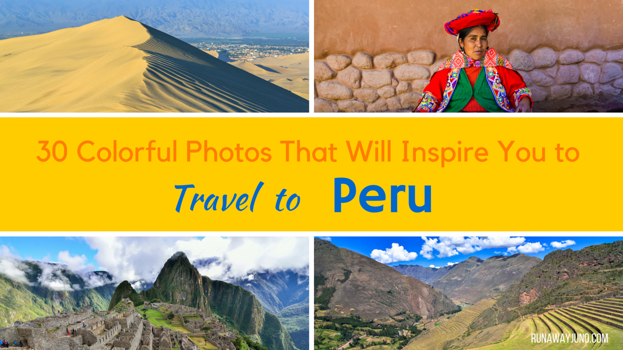 35 Photos That Will Inspire You to Travel to Peru
